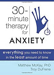 30 Minute Therapy for Anxiety: Everything You Need to Know in the Least Amount of Time