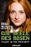 Image of Die Seele des Bösen - Flucht in die Freiheit (Sadie Scott, Band 12)