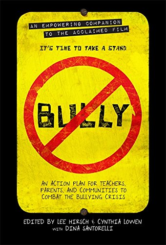Bully: An Action Plan for Teachers, Parents, and Communities to Combat the Bullying Crisis por Cynthia Lowen