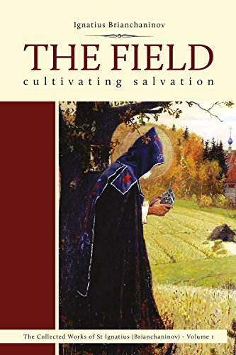 Field: Cultivating Salvation (Complete Works of Saint Ignatius Brianch)