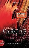 Der verbotene Ort: Kriminalroman (Kommissar Adamsberg ermittelt, Band 7) - Fred Vargas