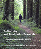 Reflexivity and Qualitative Research (Current Issues in Qualitative Research Book 1)