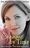 Changed by Time (Time Travel Romance Series, Book 5): A Sweet Time Travel Victorian Romance (Mail-Order Bride/Time Travel Romance Series)