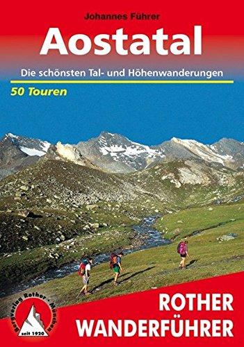 Aostatal: Die schönsten Tal- und Höhenwanderungen. 50 Touren (Rother Wanderführer)