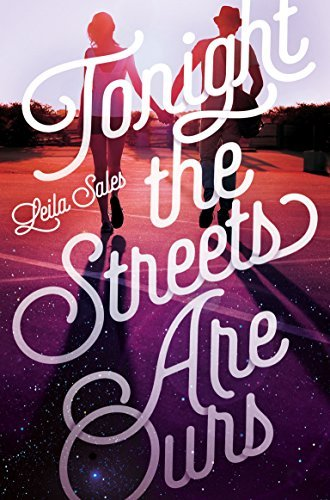 Tonight the Streets are Ours by Leila Sales (2015-09-24)