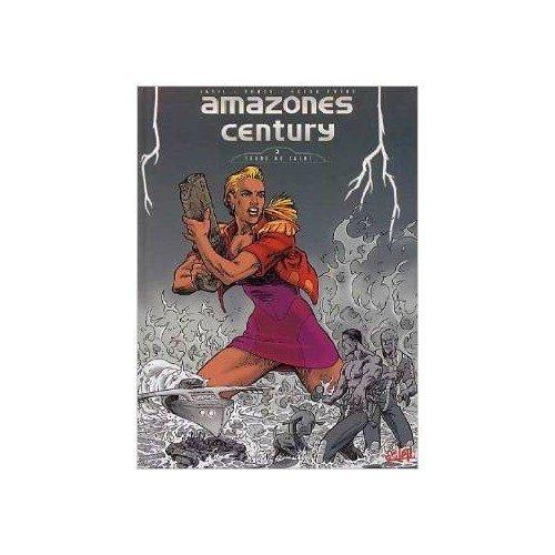 Amazones century, tome 2. Terre de salut