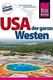 USA - der ganze Westen: Das Handbuch für individuelles Entdecken (Reiseführer)