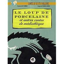 Le loup de porcelaine et autres contes de médiathèque
