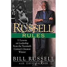 Russell Rules: 11 Lessons on Leadership from the Twentieth Century's Greatest Winner