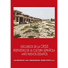 Discursos de la crisis: respuestas de la cultura española ante nuevos desafíos