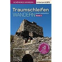 Traumschleifen Saar-Hunsrück - Band 3. Der offizielle Wanderführer mit Detail-Karten, Höhenprofilen und GPS-Daten. 16 neue Premium-Rundtouren im Hunsrück zwischen Saar, Mosel und Rhein