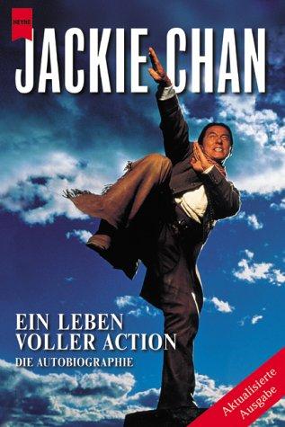 Jackie Chan. Ein Leben voller Action. Die Autobiographie