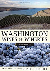 Washington Wines and Wineries - The Essential Guide 2e