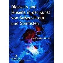 Diesseits und Jenseits in der Kunst von Außenseitern und Spiritisten