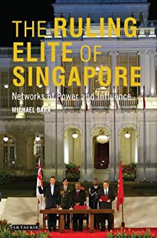 Ruling Elite of Singapore, The: Networks of Power and Influence by [Barr, Michael D.]