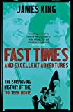 Fast Times and Excellent Adventures: The Surprising History - Best Reviews Guide
