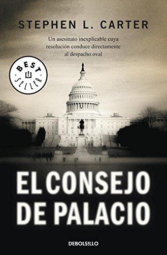 El consejo de palacio (BEST SELLER) por Stephen L. Carter