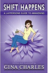 Shift Happens: A Laypersons Guide To Awakening Kindle Edition