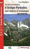 Par-delà les frontières d'Ariège-Pyrénées vers l'Andorre et la Catalogne : Les chemins des hommes libres