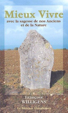 Mieux Vivre avec la sagesse de nos Anciens et de la Nature par François Willigens
