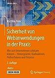 Sicherheit von Webanwendungen in der Praxis: Wie sich Unternehmen schützen können – Hintergründe, Maßnahmen, Prüfverfahren und Prozesse (Edition <kes>)
