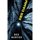 Der Damm: Mystery Thriller (German Edition) by Dee Hunter (2013-02-21)