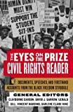 The Eyes on the Prize - Civil Rights Reader: Documents, Speeches and Firsthand Accounts from the Black Freedom Fighters, 1954-1990