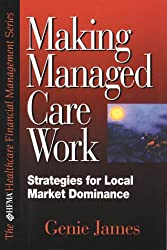 Making Managed Care Work: Strategies for Local Market Dominance