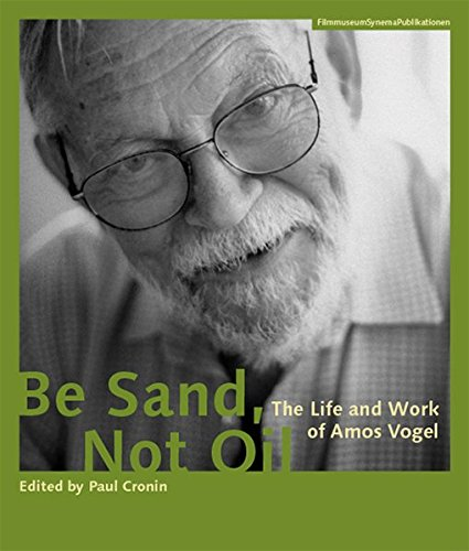 be-sand-not-oil-the-life-and-work-of-amos-vogel-filmmuseumsynemapublikationen