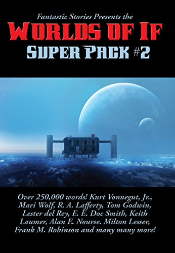Fantastic Stories Presents the Worlds of If Super Pack #2 (English Edition)