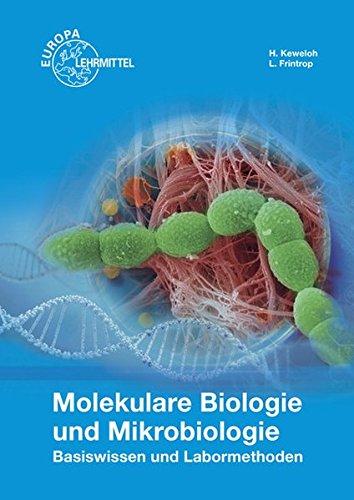 Molekulare Biologie und Mikrobiologie: Basiswissen und Labormethoden