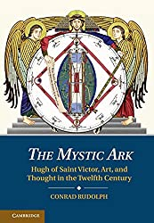 The Mystic Ark: Hugh of Saint Victor, Art, and Thought in the Twelfth Century