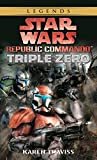 Triple Zero: Star Wars Legends (Republic Commando) (Star Wars: Republic Commando - Legends, Band 2)