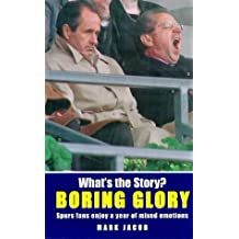 What's The Story? Boring Glory : Spurs Fans Experience Mixed Emotions
