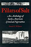 [Pillars of Salt: An Anthology of Early American Criminal Narratives] (By: Daniel E. Williams) [published: December, 1993]