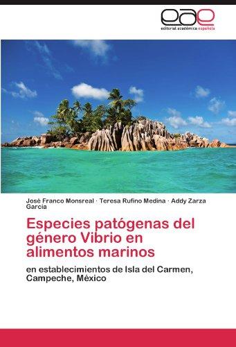 Especies patógenas del género Vibrio en alimentos marinos por Franco Monsreal José