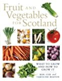 Fruit and Vegetables for Scotland: A Practical Guide and History