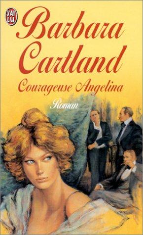 Courageuse Angelina par Barbara Cartland