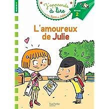 L'amoureux de Julie - J'apprends à lire avec Sami et Julie, Niveau 2,milieu de CP