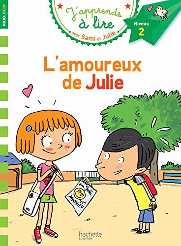 L'amoureux de Julie - J'apprends à lire avec Sami et Julie, Niveau 2 ,milieu de CP par Thérèse Bonté