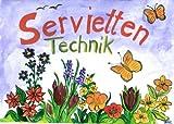 Serviettentechnik - Set, Servietten, Kleber, Pinsel, Anleitung