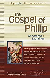 Gospel Of Philip: Annotated and Explained (Skylight Illuminations) by Andrew Phillip Smith (2006-02-03)