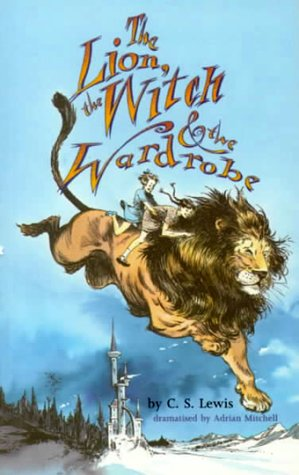 Lion, The Witch And The Wardrobe (Oberon/ Plays for Young People)