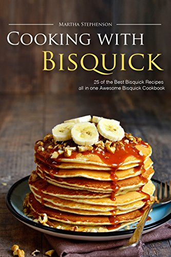 cooking-with-bisquick-25-of-the-best-bisquick-recipes-all-in-one-awesome-bisquick-cookbook-english-e