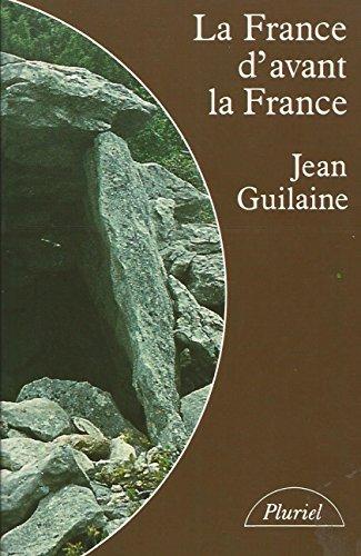 La France d'avant la France : Du néolithique à l'âge de fer (Collection Pluriel)