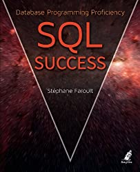 SQL Success - Database Programming Proficiency by Stephane Faroult (2013-06-20)