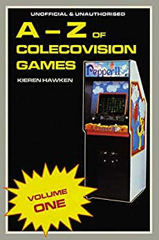 The A-Z of Colecovision Games: Volume 1 (The A-Z of Retro Gaming Book 10) (English Edition) de [Hawken, Kieren]