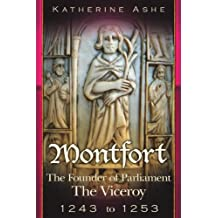 The Viceroy 1243 to 1253 (Montfort The Founder of Parliament series)