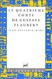Le Quatrième Conte de Gustave Flaubert