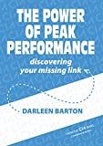 The Power of Peak Performance: Discovering Your Missing Link